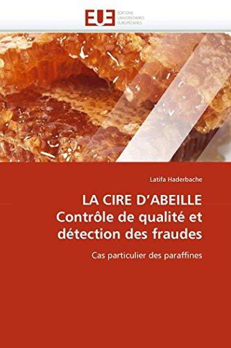 LA CIRE D'ABEILLE Contrôle de qualité et: Latifa Haderbache