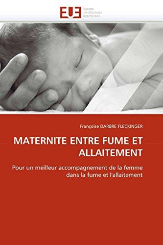 9786131563799: MATERNITE ENTRE FUME ET ALLAITEMENT: Pour un meilleur accompagnement de la femme dans la fume et l'allaitement
