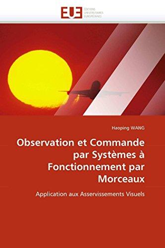 9786131563911: Observation et Commande par Systèmes à Fonctionnement par Morceaux: Application aux Asservissements Visuels (Omn.Univ.Europ.) (French Edition)
