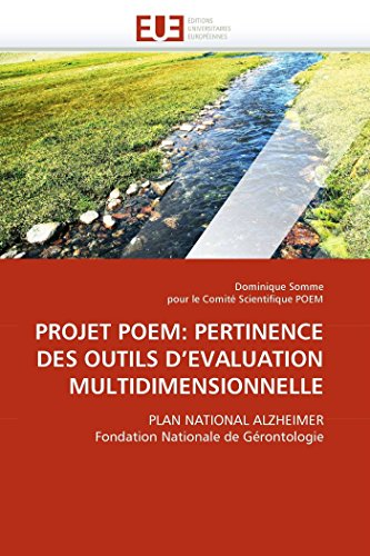 9786131563997: PROJET POEM: PERTINENCE DES OUTILS D'EVALUATION MULTIDIMENSIONNELLE: PLAN NATIONAL ALZHEIMER Fondation Nationale de G�rontologie