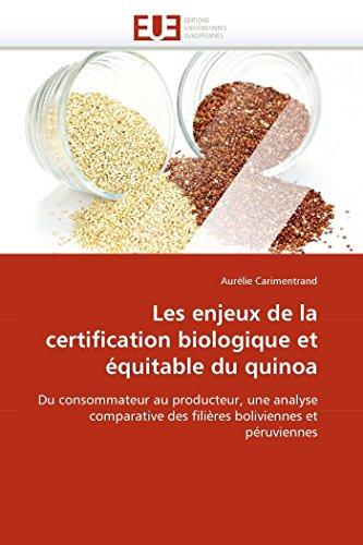 9786131564024: Les enjeux de la certification biologique et équitable du quinoa: Du consommateur au producteur, une analyse comparative des filières boliviennes et péruviennes (Omn.Univ.Europ.) (French Edition)