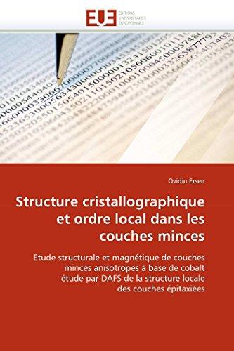 9786131564208: Structure cristallographique et ordre local dans les couches minces: Etude structurale et magnétique de couches minces anisotropes à base de cobalt ... épitaxiées (Omn.Univ.Europ.) (French Edition)