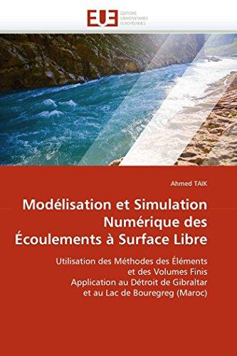 Modelisation Et Simulation Numerique Des Ecoulements a: Ahmed TAIK