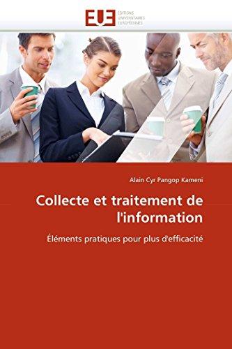 9786131565342: Collecte et traitement de l'information: Éléments pratiques pour plus d'efficacité (Omn.Univ.Europ.) (French Edition)