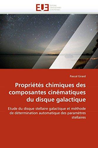 9786131565618: Propriétés chimiques des composantes cinématiques du disque galactique: Etude du disque stellaire galactique et méthode de détermination automatique ... stellaires (Omn.Univ.Europ.) (French Edition)