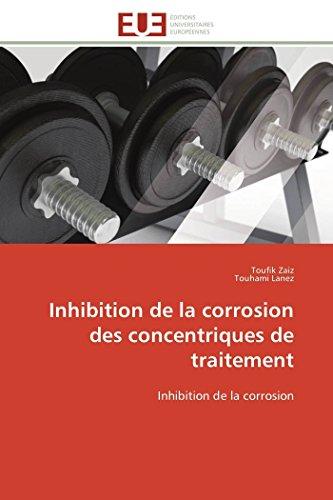 Inhibition de la corrosion des concentriques de traitement: Inhibition de la corrosion (...