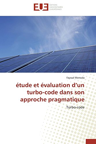 9786131566356: Étude et évaluation d un turbo-code dans son approche pragmatique (OMN.UNIV.EUROP.)
