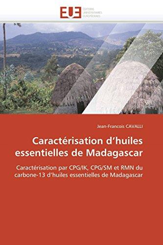 9786131566752: Caractérisation d'huiles essentielles de Madagascar: Caractérisation par CPG/IK, CPG/SM et RMN du carbone-13 d'huiles essentielles de Madagascar