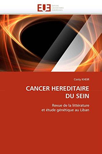 9786131566813: CANCER HEREDITAIRE DU SEIN: Revue de la litt�rature et �tude g�n�tique au Liban