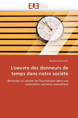 LOeuvre Des Donneurs de Temps Dans Notre Societe: BÃ atrice Eysermann