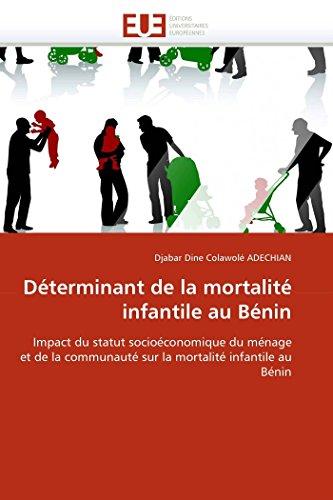 9786131567902: Déterminant de la mortalité infantile au Bénin: Impact du statut socioéconomique du ménage et de la communauté sur la mortalité infantile au Bénin