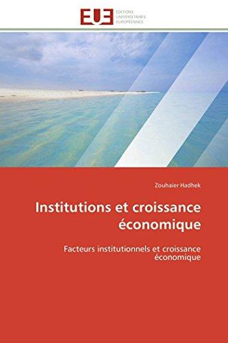 9786131567957: Institutions et croissance économique: Facteurs institutionnels et croissance économique