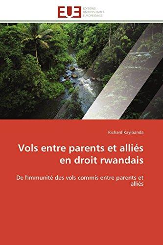 9786131568152: Vols entre parents et alliés en droit rwandais: De l'immunité des vols commis entre parents et alliés (Omn.Univ.Europ.) (French Edition)
