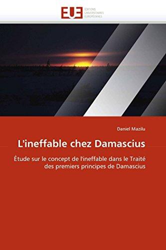 9786131568701: L'ineffable chez Damascius: Étude sur le concept de l'ineffable dans le Traité des premiers principes de Damascius (Omn.Univ.Europ.) (French Edition)