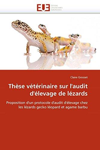9786131568787: Thèse vétérinaire sur l'audit d'élevage de lézards: Proposition d'un protocole d'audit d'élevage chez les lézards gecko léopard et agame barbu (Omn.Univ.Europ.) (French Edition)