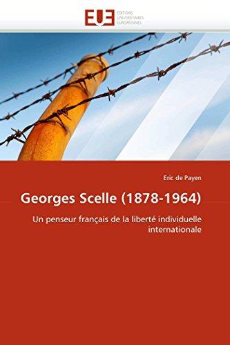 9786131568817: Georges Scelle (1878-1964): Un penseur français de la liberté individuelle internationale (Omn.Univ.Europ.) (French Edition)