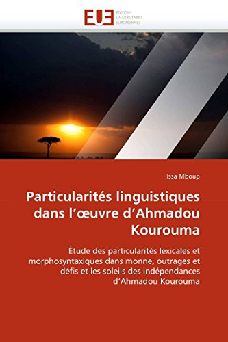 Particularites Linguistiques Dans L Uvre DAhmadou Kourouma: Issa Mboup