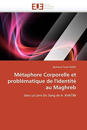 9786131569074: M�taphore Corporelle et probl�matique de l'identit� au Maghreb: dans Le Livre Du Sang de A. KHATIBI