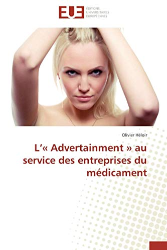9786131569111: L'« Advertainment » au service des entreprises du médicament (French Edition)
