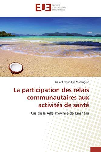 La participation des relais communautaires aux activités: Gérard Eloko Eya