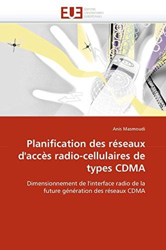 9786131569760: Planification des réseaux d'accès radio-cellulaires de types CDMA: Dimensionnement de l'interface radio de la future génération des réseaux CDMA