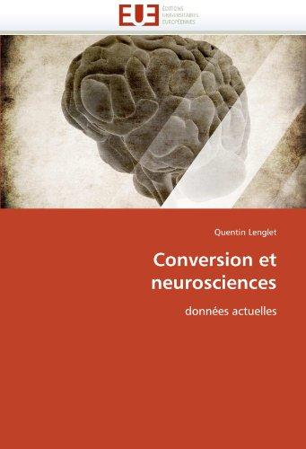 Conversion et neurosciences: données actuelles (Omn.Univ.Europ.) (French Edition): Quentin ...