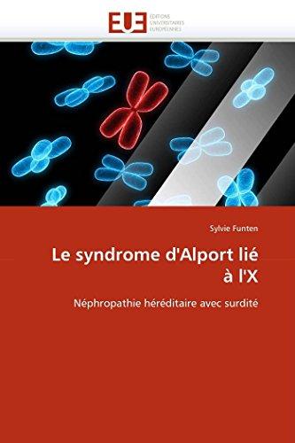 9786131570797: Le syndrome d'Alport lié à l'X: Néphropathie héréditaire avec surdité