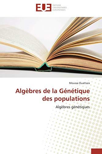 9786131571152: Alg�bres de la G�n�tique des populations: Alg�bres g�n�tiques