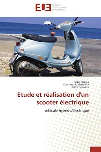 9786131571398: Etude et réalisation d'un scooter électrique: véhicule hybride/électrique (Omn.Univ.Europ.) (French Edition)