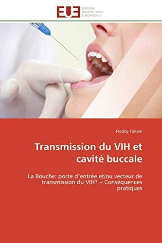 9786131571473: Transmission du VIH et cavité buccale: La Bouche: porte d'entrée et/ou vecteur de transmission du VIH? – Conséquences pratiques (Omn.Univ.Europ.) (French Edition)
