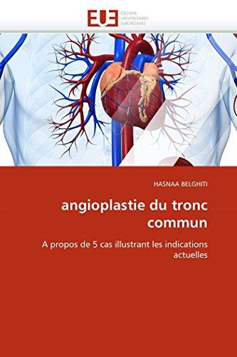 9786131571558: angioplastie du tronc commun: A propos de 5 cas illustrant les indications actuelles (Omn.Univ.Europ.) (French Edition)