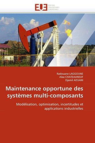 Maintenance Opportune Des Systemes Multi-Composants (Paperback): Radouane LAGGOUNE, Alaa