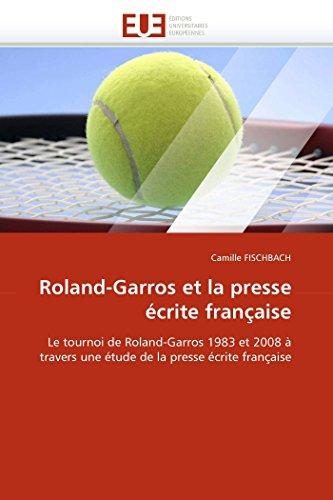 Roland-Garros Et La Presse Ecrite Francaise: Camille FISCHBACH
