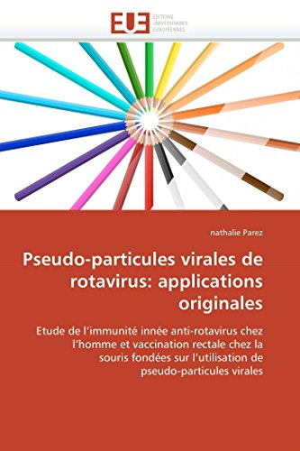Pseudo-Particules Virales de Rotavirus: Applications Originales (Paperback) - Parez-N