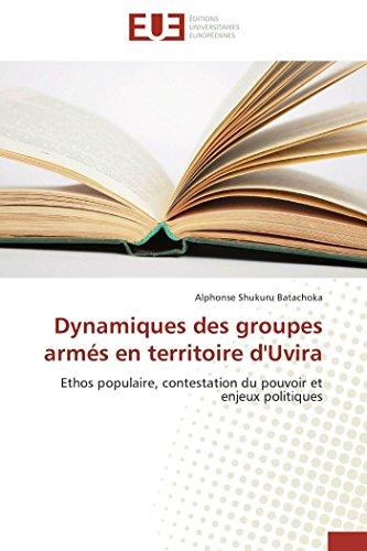 9786131572173: Dynamiques des groupes armés en territoire d'Uvira: Ethos populaire, contestation du pouvoir et enjeux politiques (Omn.Univ.Europ.) (French Edition)