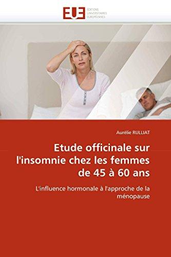 Etude Officinale Sur LInsomnie Chez Les Femmes de 45 a 60 ANS: Aurà lie Rulliat
