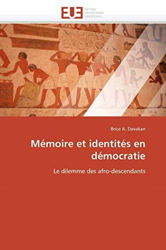 Mémoire et identités en démocratie : Le dilemme des afro-descendants - Brice A. Davakan