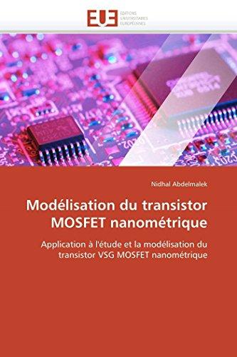 9786131574061: Modélisation du transistor MOSFET nanométrique: Application à l'étude et la modélisation du transistor VSG MOSFET nanométrique (Omn.Univ.Europ.) (French Edition)