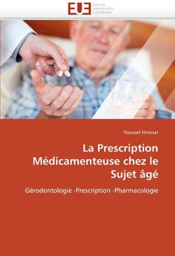 La Prescription Medicamenteuse Chez Le Sujet Age (Paperback): Youssef Hminat
