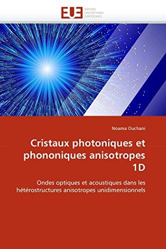 9786131576621: Cristaux photoniques et phononiques anisotropes 1D: Ondes optiques et acoustiques dans les hétérostructures anisotropes unidimensionnels
