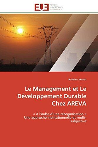 9786131576638: Le Management et Le D�veloppement Durable Chez AREVA: � A l'aube d'une r�organisation � Une approche institutionnelle et multi-subjective