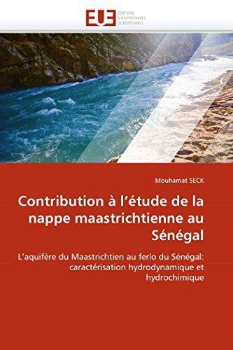 9786131577369: Contribution à l'étude de la nappe maastrichtienne au Sénégal: L'aquifère du Maastrichtien au ferlo du Sénégal: caractérisation hydrodynamique et hydrochimique