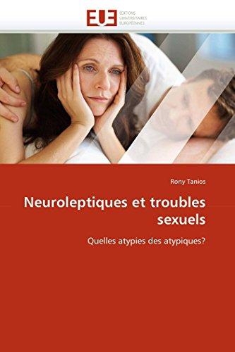 9786131578410: Neuroleptiques et troubles sexuels: Quelles atypies des atypiques?