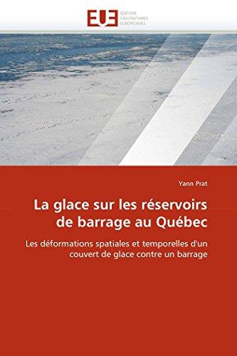 La Glace Sur Les Reservoirs de Barrage Au Quebec: Yann Prat
