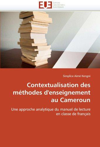 9786131578625: Contextualisation des méthodes d'enseignement au Cameroun: Une approche analytique du manuel de lecture en classe de français (French Edition)