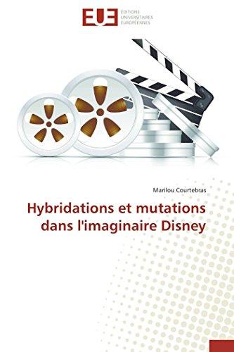 9786131578670: Hybridations et mutations dans l'imaginaire Disney (Omn.Univ.Europ.) (French Edition)
