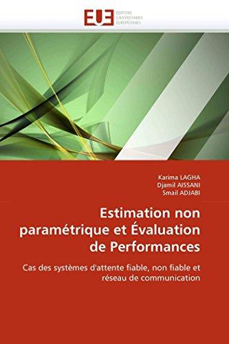 9786131578724: Estimation non paramétrique et Évaluation de Performances: Cas des systèmes d'attente fiable, non fiable et réseau de communication