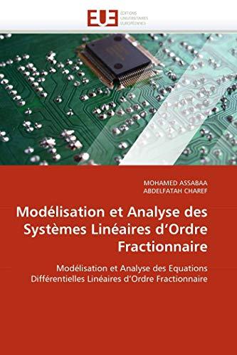 9786131578748: Modélisation et Analyse des Systèmes Linéaires d'Ordre Fractionnaire: Modélisation et Analyse des Equations Différentielles Linéaires d'Ordre Fractionnaire