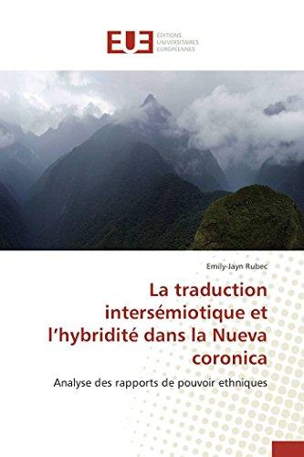 9786131579011: La Traduction Intersemiotique Et L'Hybridite Dans La Nueva Coronica
