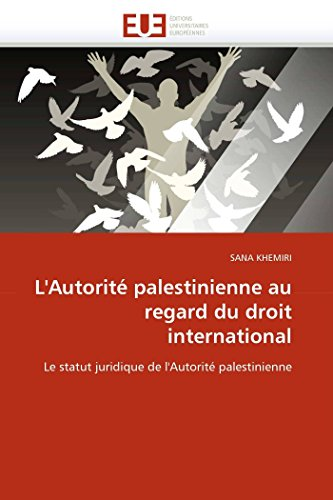 LAutorite Palestinienne Au Regard Du Droit International: SANA KHEMIRI
